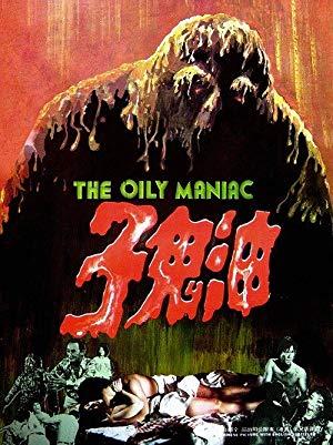 The Oily Maniac