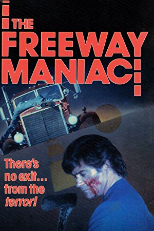 The Freeway Maniac