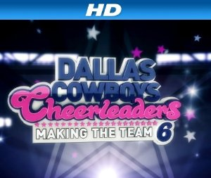 Dallas Cowboys Cheerleaders: Making The Team: Season 13