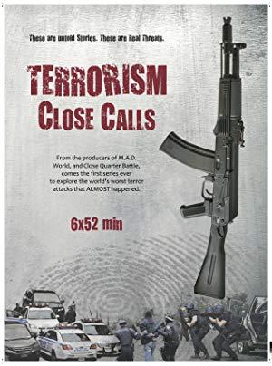 Terrorism Close Calls: Season 1