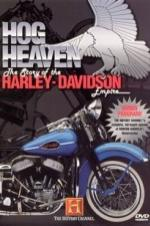 Hog Heaven: The Story Of The Harley Davidson Empire